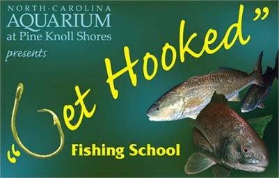 Get Hooked Fishing School - North Carolina Aquarium at Pine Knoll Shores