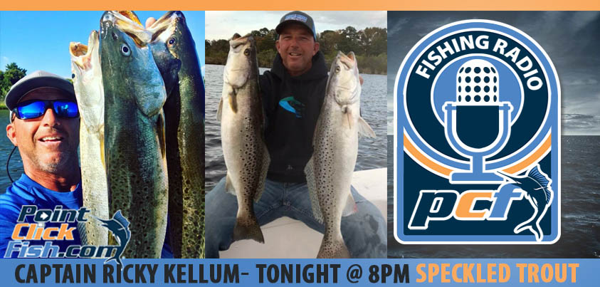 PODCAST - Speckled Trout Fishing 101 With Capt Ricky Kellum